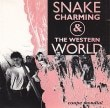 Snake Charming Snake Charming The Western World