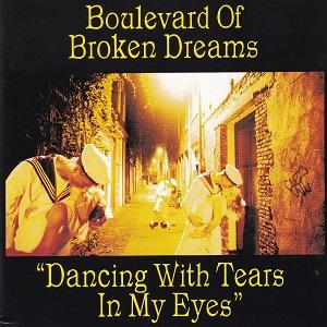 Boulevard Of Broken Dreams Dancing With Tears In My Eyes