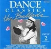 Dance Classics The Ballads Volume  Diverse Artiesten