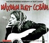 Kurt Cobain Maximum Kurt Cobain The Unauthorised Biography of Kurt Cobain