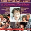 London Starlight Orchestra Broadway Stage Orchestra Take My Breathe Away (18 Romantic Film Themes)