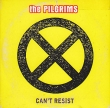 Pilgrims (The) - Can't Resist (3 Tracks Cd-Single)