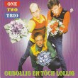 One Two Trio - Oubollig En Toch Lollig