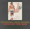 Cathedral Lake Singers - American Pow-Wow