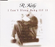 R. Kelly - I Can't Sleep Baby (If I) (4 Tracks Cd-Maxi-Single)