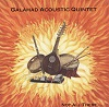 Galahad Acoustic Quintet - Not All There...