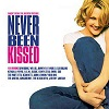 Never Been Kissed - Music From The Motion Picture