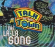 Talk Of The Town - The La-La Song