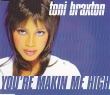Toni Braxton - You're Makin Me High