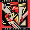 Mother's Finest - Looks Could Kill