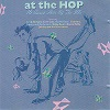 At The Hop - 16 Smash Hits Of The 50's - Diverse Artiesten
