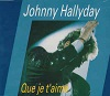 Johnny Hallyday - Que Je T'Aime (3 Tracks Cd-Maxi-Single)