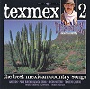Texmex 2: The Best Mexican Country Songs Volume 2 - Diverse Artiesten