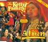 Kelly Family (The) - Fell In Love With An Alien (3 Tracks Cd-Maxi-Single)
