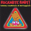 Rockabye Baby! - Lullaby Renditions of Def Leppard