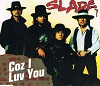 Slade - Coz I Luv You (3 Tracks Cd-Single)