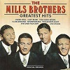 Mills Brothers (The) - Greatest Hits