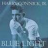 Harry Connick Jr. - Blue Light, Red Light (Includes Bonus Live 5 Song Disc)