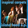 Inspiral Carpets - Island Head E.P., Japanse Persing,