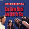 Bride - God Gave Rock And Roll To You (3 Tracks Cd-Single)
