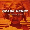 Ozark Henry - This Last Warm Solitude