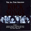 The All Time Greatest Rock Songs Volume 1 - Diverse Artiesten